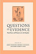 Questions of Evidence: Proof, Practice, and Persuasion Across the Disciplines