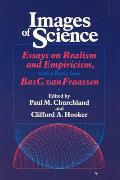 Images of Science: Essays on Realism and Empiricism, with a Reply from Bas C. Van Fraassen