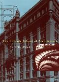 Chicago School of Architecture A History of Commercial & Public Building in the Chicago Area 1875 1925