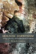 Holistic Darwinism: Synergy, Cybernetics, and the Bioeconomics of Evolution