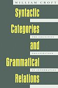 Syntactic Categories and Grammatical Relations: The Cognitive Organization of Information