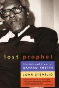 Lost Prophet The Life & Times of Bayard Rustin