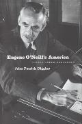 Eugene ONeills America Desire Under Democracy