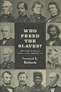 Who Freed the Slaves The Fight Over the Thirteenth Amendment