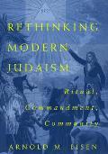 Rethinking Modern Judaism: Ritual, Commandment, Community