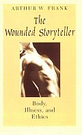 Wounded Storyteller Body Illness & Ethics