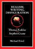 Realism Writing Disfiguration On Thomas Eakins & Stephen Crane