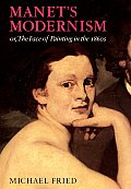 Manet's Modernism: Or, the Face of Painting in the 1860s