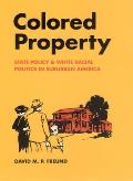 Colored Property State Policy & White Racial Politics in Suburban America