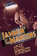 Jammin At The Margins Jazz & The America