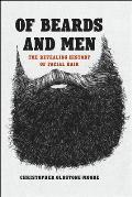 Of Beards & Men The Revealing History of Facial Hair