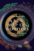 New Map of Wonders A Journey in Search of Modern Marvels