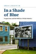 In a Shade of Blue Pragmatism & the Politics of Black America