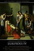 Euripides IV Rhesus The Suppliant Women Orestes Iphigenia in Aulis
