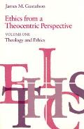 Ethics from a Theocentric Perspective Volume 1