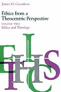 Ethics from a Theocentric Perspective Volume 2 Ethics & Theology