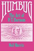 Humbug The Art Of P T Barnum