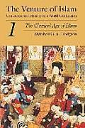 Venture of Islam Volume 1 The Classical Age of Islam