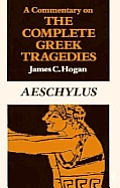 Commentary on the Complete Greek Tragedies Aeschylus