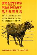 Politics & Property Rights The Closing of the Open Range in the Postbellum South