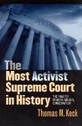 Most Activist Supreme Court in History The Road to Modern Judicial Conservatism