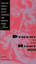 Demons of the Night Tales of the Fantastic Madness & the Supernatural from Nineteenth Century France