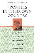 Prophets in Their Own Country Living Saints & the Making of Sainthood in the Later Middle Ages