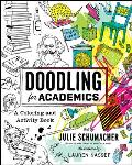 Doodling for Academics A Coloring & Activity Book