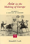 Asia in the Making of Europe Volume II A Century of Wonder Book 2 The Literary Arts
