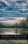 River Runs Through It & Other Stories Thirtieth Anniversary Edition