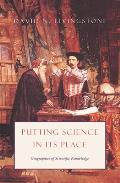 Putting Science in Its Place Geographies of Scientific Knowledge