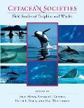Cetacean Societies: Field Studies of Dolphins and Whales