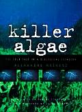 Killer Algae: The True Tale of a Biological Invasion
