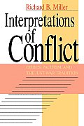 Interpretations of Conflict Ethics Pacifism & the Just War Tradition