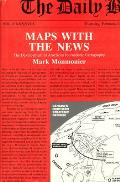 Maps with the News The Development of American Journalistic Cartography