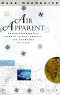 Air Apparent How Meteorologists Learned to Map Predict & Dramatize Weather
