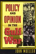 Policy & Opinion In The Gulf War America