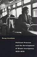 Political Process & the Development of Black Insurgency 1930 1970 2nd Edition
