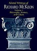 Selected Writings of Richard Mckeon Volume 1