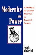 Modernity & Power A History of the Domino Theory in the Twentieth Century