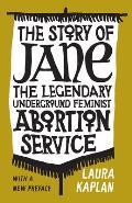 Story of Jane The Legendary Underground Feminist Abortion Service