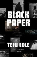 Black Paper Writing in a Dark Time