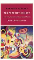 Futurist Moment Avant Garde Avant Guerre & the Language of Rupture