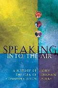 Speaking Into the Air A History of the Idea of Communication