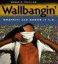 Wallbangin Graffiti & Gangs In L A