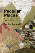 Peculiar Places: A Queer Crip History of White Rural Nonconformity