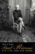 Paul Ricoeur: His Life and His Work
