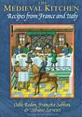 Medieval Kitchen Recipes from France & Italy