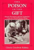 Poison in the Gift Ritual Prestation & the Dominant Caste in a North Indian Village