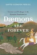 Daemons Are Forever: Contacts and Exchanges in the Eurasian Pandemonium